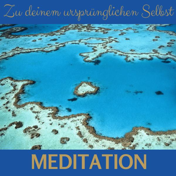 Mediation zu deinem ursprünglichen Selbst